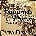 Bayonets to Lhasa | Peter Fleming