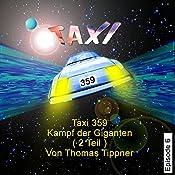 Kampf der Giganten - Teil 2 (Taxi 359, 6) | Thomas Tippner