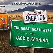 The Great Northwest with Jackie Kashian | Jackie Kashian, Ken Jennings, Matt Braunger, Bri Pruett, Emma Arnold, Stacey Hallal, Jamie Lee, Adam Norwest, Andi Smith