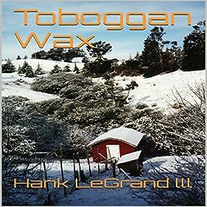 Toboggan Wax Audiobook