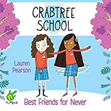 Best Friends for Never: Crabtree School 2 (       UNABRIDGED) by Lauren Pearson Narrated by Dasiy Donovan
