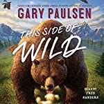 This Side of Wild: Mutts, Mares, and Laughing Dinosaurs | Gary Paulsen