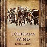 Louisiana Wind   Randy Willis