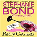 Party Crashers (       UNABRIDGED) by Stephanie Bond Narrated by Ann M. Richardson