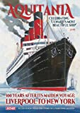 img - for Aquitania Celebrating Cunard's Most Beautiful Ship 100 Years After Her Maiden Voyage: Liverpool to New York book / textbook / text book