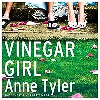 Vinegar Girl: The Taming of the Shrew Retold (Hogarth Shakespeare) Hörbuch von Anne Tyler Gesprochen von: Kirsten Potter