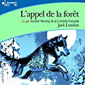 L'appel de la forêt | Livre audio Auteur(s) : Jack London Narrateur(s) : Aurélien Recoing