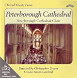 The Choir of Peterborough Cathedral Choral Music from Peterborough Cathedral (Gower, Lawford)