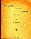 Grattan and his Times, 1775-1801