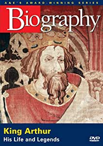 Biography - King Arthur: His Life And Legends