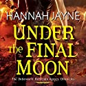 Under the Final Moon Audiobook by Hannah Jayne Narrated by Jessica Almasy