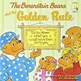 The Berenstain Bears and the Golden Rule (Berenstain Bears/Living Lights) ~ Stan Berenstain