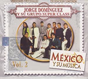 """Jorge Dominguez Y Su Grupo Super Class """"Mexico Y Su Musica"""" 100 Anos De Musica"""