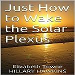 Just How to Wake the Solar Plexus | Elizabeth Towne