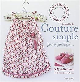 Amazon.fr Couture simple pour enfants sages : 25 réalisations de la