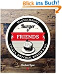 Burger & Friends: Hausgemacht - Steak...
