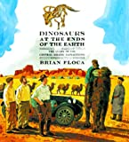 Dinosaurs at the Ends of the Earth