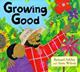 Growing Good (0747541493) by Ashley, Bernard