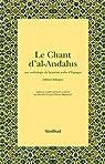 Le Chant d'al-Andalus : Une anthologie de la po�sie arabe d'Espagne, �dition bilingue arabe-fran�ais par Vuong