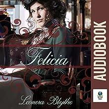 Felicia Audiobook by Leonora Blythe Narrated by Virginia Ferguson