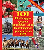 101 Things You Gotta Do Before Youre 12!