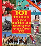 101 Things You Gotta Do Before You're...