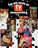 The Big Book of TV Guide Crosswords, #1: Test Your TV IQ with More Than 250 Great Puzzles from TV Guide![ THE BIG BOOK OF TV GUIDE CROSSWORDS, #1: TEST YOUR TV IQ WITH MORE THAN 250 GREAT PUZZLES FROM TV GUIDE! ] By TV Guide ( Author )Jan-27-1993 Paperback