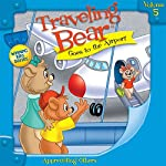 Traveling Bear Goes to the Airport | Christian Joseph Hainsworth