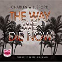 The Way We Die Now Audiobook by Charles Willeford Narrated by Paul Birchard