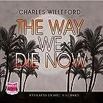 The Way We Die Now | Charles Willeford