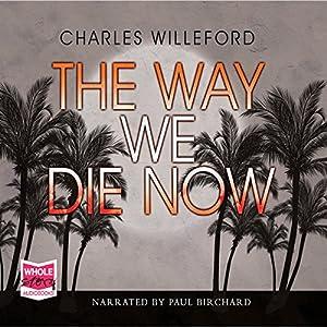 The Way We Die Now Audiobook