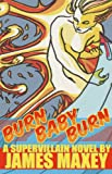 img - for Burn Baby Burn: A Supervillain Novel (WHOOSH! BAM! POW! Book 2) book / textbook / text book