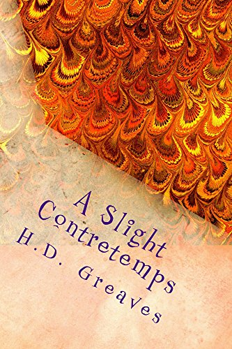 H.D. Greaves - A Slight Contretemps (English Edition)