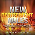 New Retirement Rules: Strategies for Succeeding in the Coming Economic Collapse Audiobook by Dennis Tubbergen Narrated by Alan Taylor