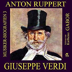 Giuseppe Verdi (Musiker-Biografien 3) Hörbuch