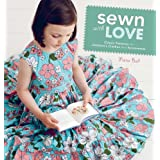 Sewn With Love: Classic Patterns for Children's Clothes and Accessoriesby Jacqui Small