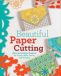 Book Cover: Beautiful Paper Cutting: 30 Creative Projects for Cards, Gifts, Decor, and Jewelry