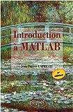 echange, troc Jean-Thierry Lapresté - Introduction a Matlab Troisième Edition avec Matlab 7