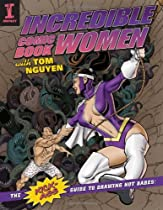 Free Incredible Comic Book Women with Tom Nguyen: The Kick-Ass Guide to Drawing Hot Babes! Ebook & PDF Download