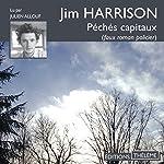 Péchés capitaux | Jim Harrison