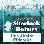 Une Affaire d'identité (Les enquêtes de Sherlock Holmes 6) | Arthur Conan Doyle