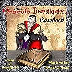 The Dracula Investigates Casebook: Dracula Investigates, Volume 1-3 | Andy Bruce