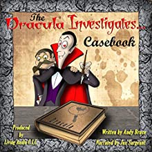 The Dracula Investigates Casebook: Dracula Investigates, Volume 1-3 Audiobook by Andy Bruce Narrated by Jus Sargeant