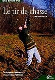 echange, troc Laurent Bertin - Le tir de chasse