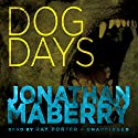 Dog Days: A Joe Ledger Adventure Audiobook by Jonathan Maberry Narrated by Ray Porter