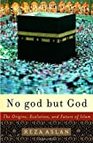 No God but God: The Origins, Evolution, and Future of Islam (1400062136) by Reza Aslan