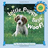 Little Puppy Says Woof! (Phoebe Dunn Collections) (0375855181) by Dunn, Judy