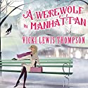 A Werewolf in Manhattan: Wild About You, Book 1 Audiobook by Vicki Lewis Thompson Narrated by Abby Craden