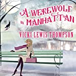 A Werewolf in Manhattan: Wild About You, Book 1 (       UNABRIDGED) by Vicki Lewis Thompson Narrated by Abby Craden