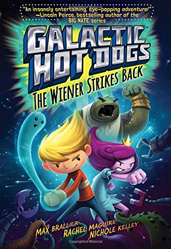 Galactic Hot Dogs 2: The Wiener Strikes Back, by Max Brallier